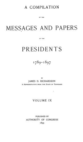 Download A compilation of the messages and papers of the presidents, 1789-1897.