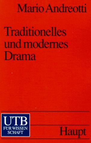 Traditionelles und modernes Drama.