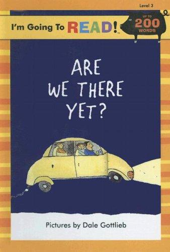 Are We There Yet? (I'm Going to Read! Level 3) by Harriet Ziefert