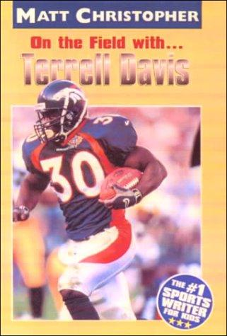 Download On the Field With Terrell Davis (Matt Christopher Sports Biographies)