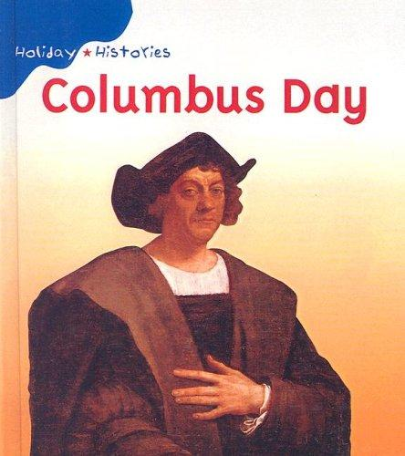 Download Columbus Day (Holiday Histories)