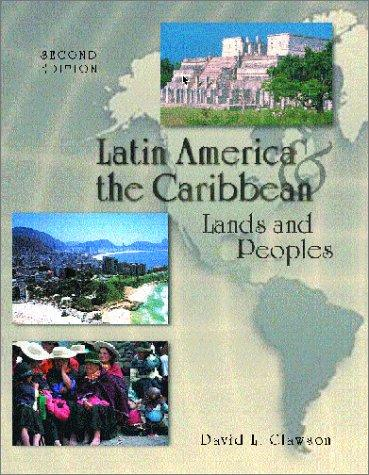 Latin America and The Caribbean by David L. Clawson