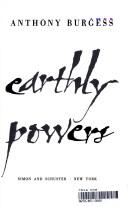 Earthly powers by Anthony Burgess