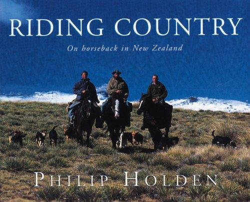 Riding Country on Horseback in New Zealand, Holden, Philip