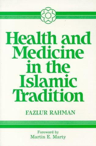 Download Health and medicine in the Islamic tradition