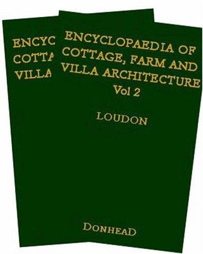 Download Encyclopaedia of Cottage, Farm and Villa Architecture and Furniture