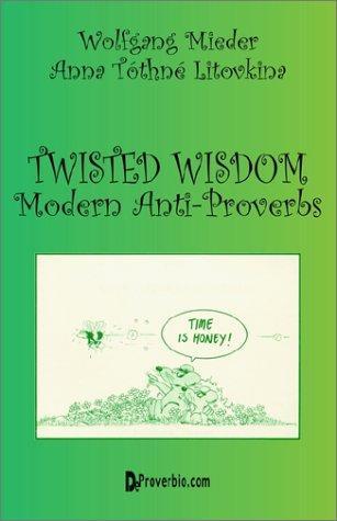 Twisted Wisdom