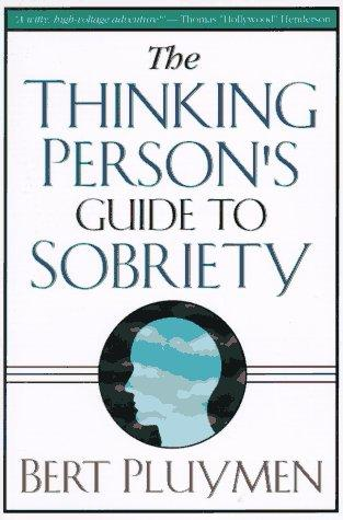 Download The thinking person's guide to sobriety