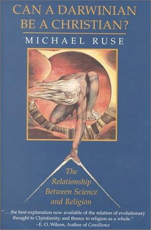 Can a Darwinian be a Christian? by Michael Ruse