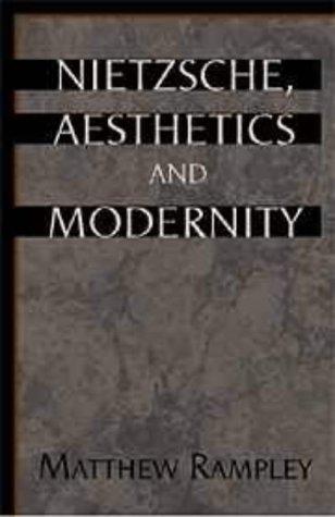 Nietzsche, aesthetics, and modernity