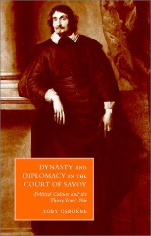 Download Dynasty and Diplomacy in the Court of Savoy