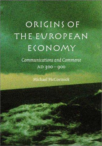 Image for Origins of the European Economy: Communications and Commerce AD 300 - 900