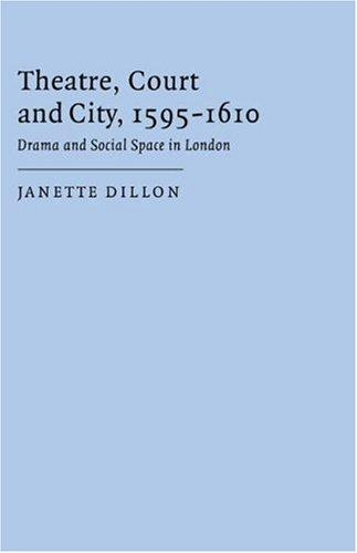 Download Theatre, court and city, 1595-1610