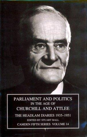 Image for Parliament and Politics in the Age of Churchill and Attlee: The Headlam Diaries 1935-1951 (Camden Fifth Series)