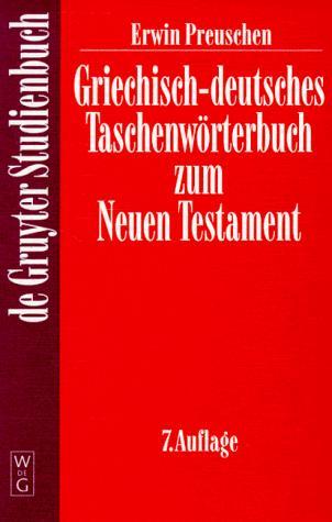 Griechisch – deutsches Taschenwörterbuch zum Neuen Testament.