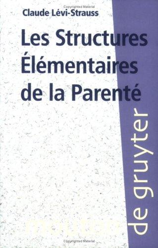 Les structures elementaires de la parente by Claude Levi-Strauss