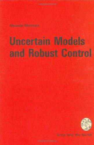 Uncertain Models and Robust Control by Alexander Weinmann