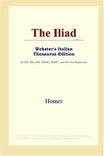 The Iliad (Webster's Italian Thesaurus Edition) by Homer