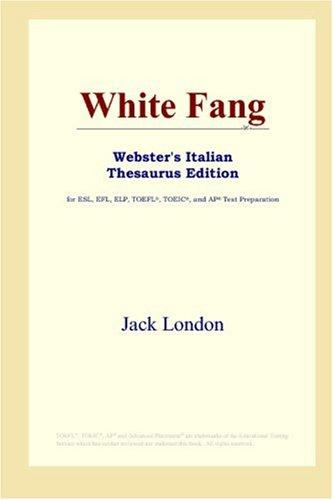 White Fang (Webster's Italian Thesaurus Edition)