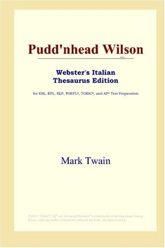 Pudd'nhead Wilson (Webster's Italian Thesaurus Edition) by Mark Twain