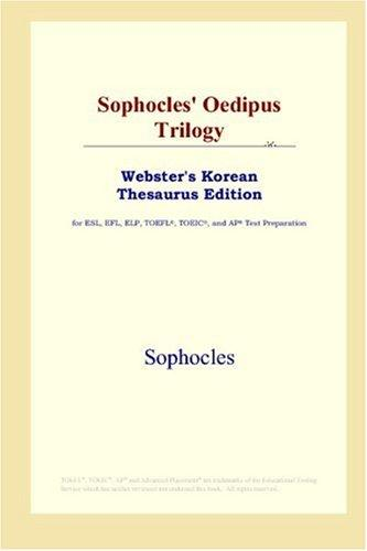 Sophocles' Oedipus Trilogy (Webster's Korean Thesaurus Edition)