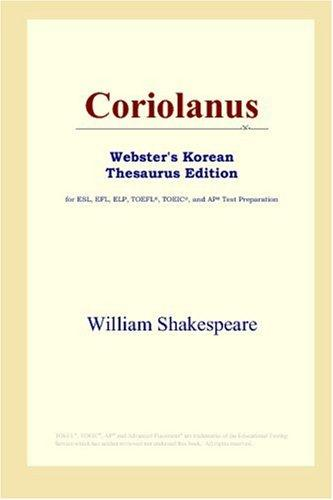 Download Coriolanus (Webster's Korean Thesaurus Edition)