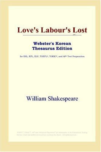 Download Love's Labour's Lost (Webster's Korean Thesaurus Edition)