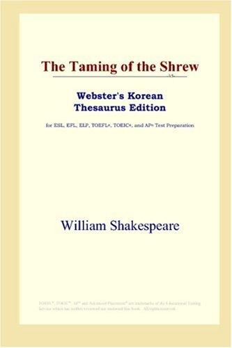 The Taming of the Shrew (Webster's Korean Thesaurus Edition) by William Shakespeare
