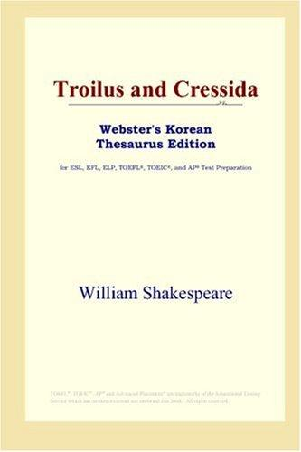Troilus and Cressida (Webster's Korean Thesaurus Edition)