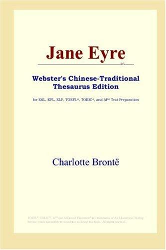 Download Jane Eyre (Webster's Chinese-Traditionnal Thesaurus Edition)