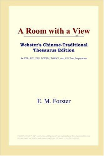 Download A Room with a View (Webster's Chinese-Traditional Thesaurus Edition)