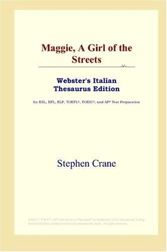 Maggie, A Girl of the Streets (Webster's Italian Thesaurus Edition)