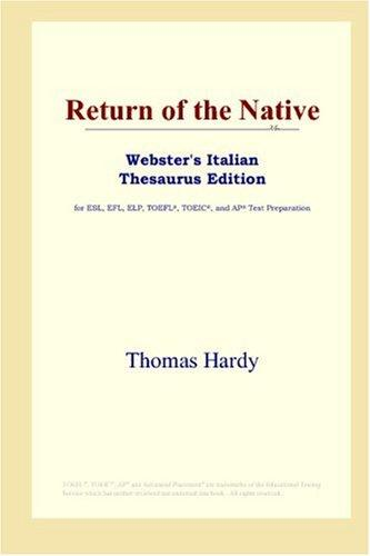 Download Return of the Native (Webster's Italian Thesaurus Edition)
