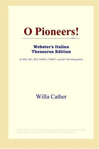 Download O Pioneers! (Webster's Italian Thesaurus Edition)