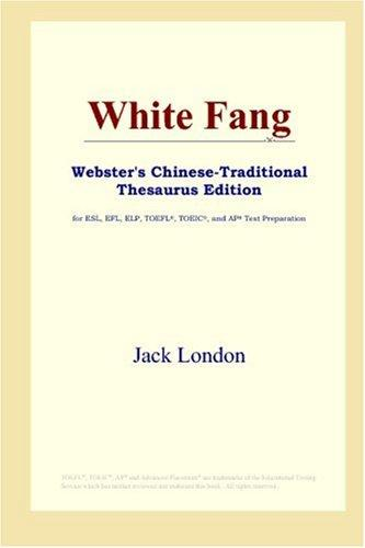 White Fang (Webster's Chinese-Traditional Thesaurus Edition)