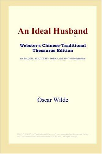 Download An Ideal Husband (Webster's Chinese-Traditional Thesaurus Edition)