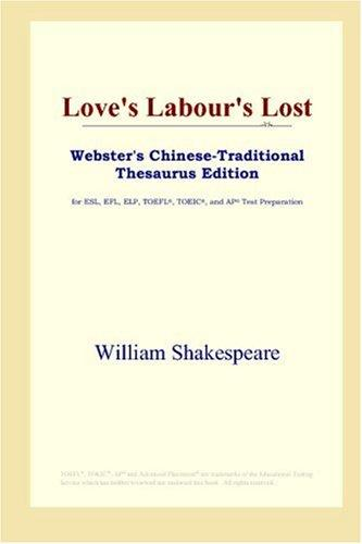 Love's Labour's Lost (Webster's Chinese-Traditional Thesaurus Edition)