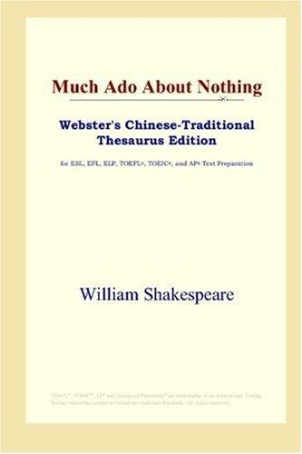 Download Much Ado About Nothing (Webster's Chinese-Traditional Thesaurus Edition)
