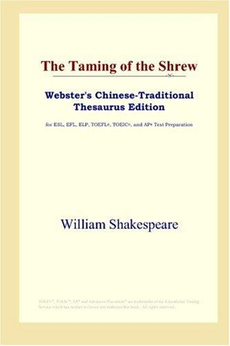 The Taming of the Shrew (Webster's Chinese-Traditional Thesaurus Edition)
