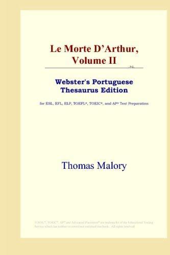 Download Le Morte D'Arthur, Volume II (Webster's Portuguese Thesaurus Edition)