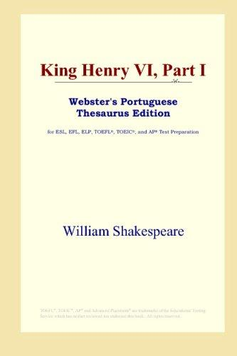 King Henry VI, Part I (Webster's Portuguese Thesaurus Edition)