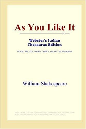 Download As You Like It (Webster's Italian Thesaurus Edition)