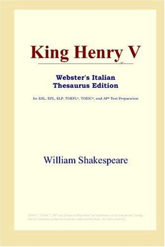 Download King Henry V (Webster's Italian Thesaurus Edition)