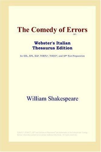 The Comedy of Errors (Webster's Italian Thesaurus Edition)