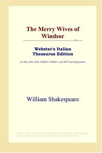 Download The Merry Wives of Windsor (Webster's Italian Thesaurus Edition)