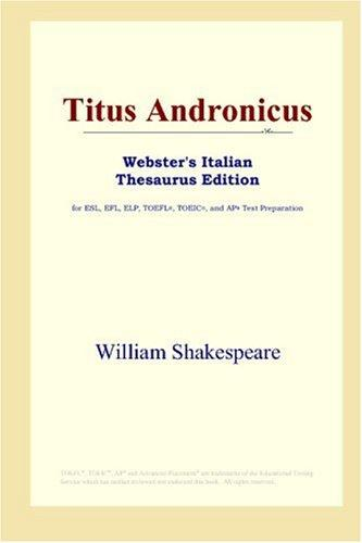 Download Titus Andronicus (Webster's Italian Thesaurus Edition)