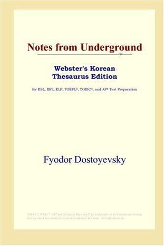 Download Notes from Underground (Webster's Korean Thesaurus Edition)