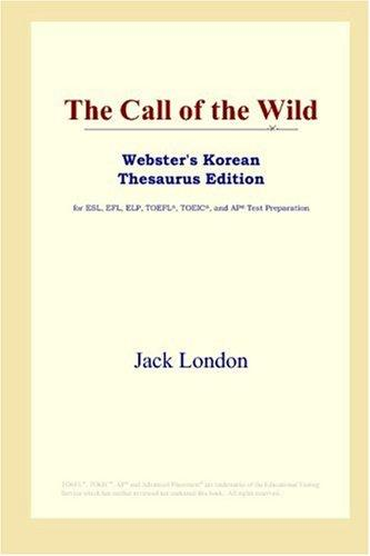 Download The Call of the Wild (Webster's Korean Thesaurus Edition)