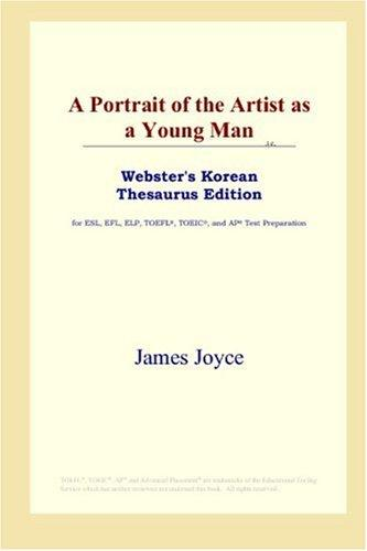 Download A Portrait of the Artist as a Young Man (Webster's Korean Thesaurus Edition)