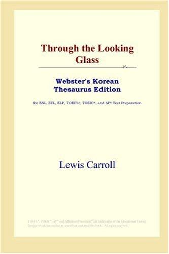Through the Looking Glass (Webster's Korean Thesaurus Edition)
